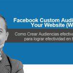 Como Crear Audiencias Personalizadas WebSite en Facebook | Anuncios Directos al Objetivo Parte 1