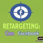 Como Hacer Campañas de Retargeting con Facebook